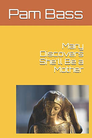 Mary Discovers She'll Be a Mother (Bible Stories and Truths)