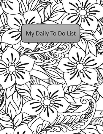My Daily To Do List: A Handy and Beautiful Way to Stay On Track - Black and White Floral Edition