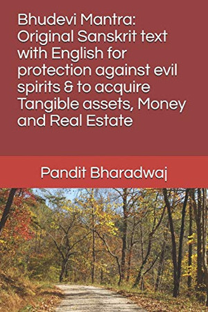 Bhudevi Mantra: Original Sanskrit text with English for protection against evil spirits & to acquire Tangible assets, Money and Real Estate