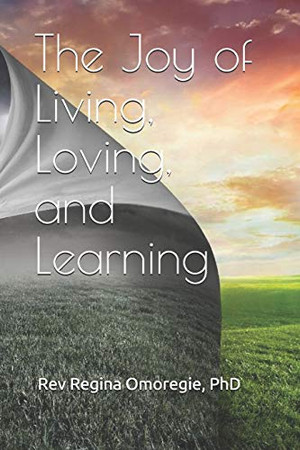 The Joy of Living, Loving, and Learning