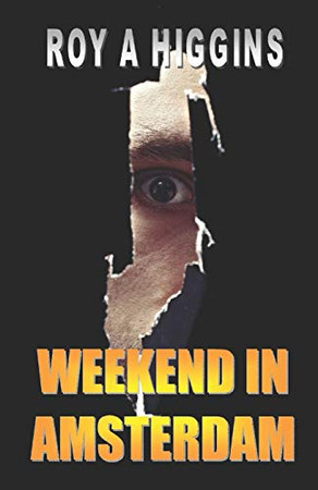 Weekend in Amsterdam: Cold War spy thriller with a twist (A Ray Evans Novel)