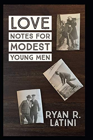 Love Notes for Modest Young Men: A Short Story Collection