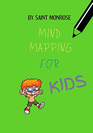 MIND MAPPING FOR KIDS: COMPREHENSION AND CRITICAL THINKING, SCHOOL WORKBOOK PREPARATION, STUDY AIDS FOR KIDS, JOUMRAL NOTEBOOK.