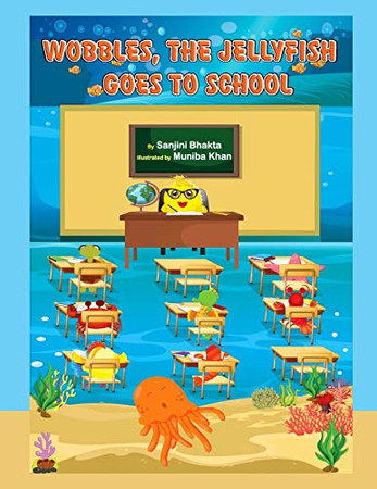 WOBBLES, THE JELLYFISH GOES TO SCHOOL