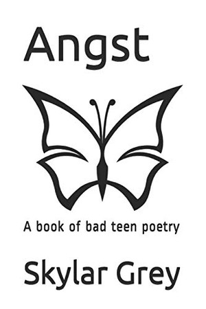 Angst: A book of bad teen poetry