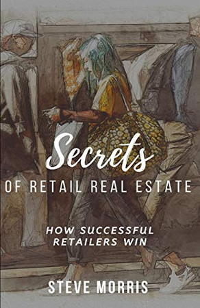 Secrets of Retail Real Estate: How Successful Retailers Win