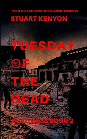 Tuesday of the Dead – Dead Days Book 2: A British Zombie Apocalypse Series