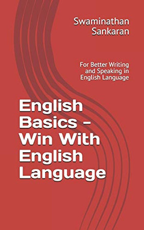 English Basics - Win With English Language: For Better Writing and Speaking in English Language