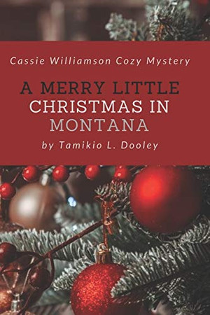 A Merry Little Christmas In Montana: Cassie Williamson Cozy Mystery