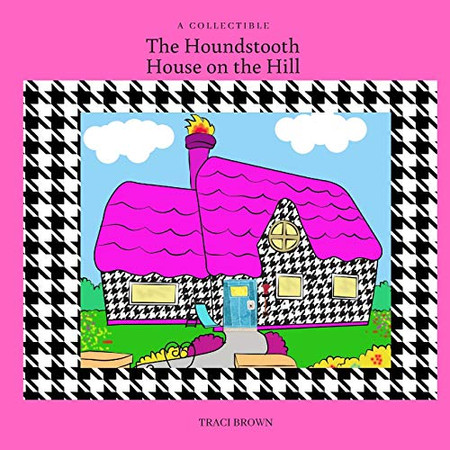 The Houndstooth House on the Hill