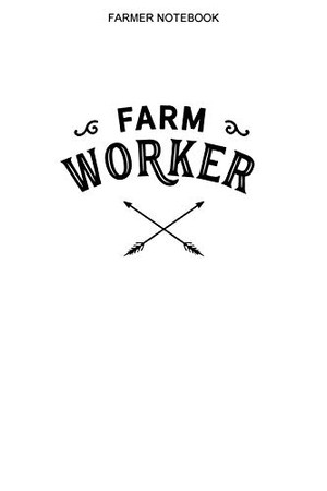 Farmer Notebook: 100 Pages | College Ruled Interior | Farmer Logbook | Farming Notes - 9781650134031