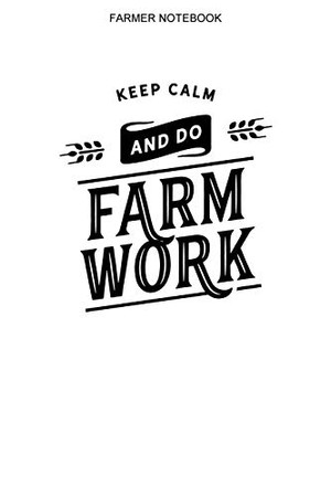 Farmer Notebook: 100 Pages   College Ruled Interior   Farmer Logbook   Farming Notes - 9781650138411
