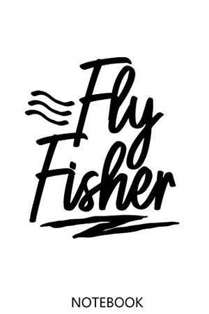 Fly Fishing: A 100 Page Notebook of College Ruled Interior | Logbook - 9781677638895