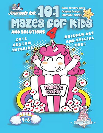 101 Mazes For Kids 4: SUPER KIDZ Book. Children - Ages 4-8 (US Edition). Unicorn custom art interior. 101 Puzzles with solutions - Easy to Very Hard ... book for fun activity time! (Unicorns 19MD2) - 9781702861830