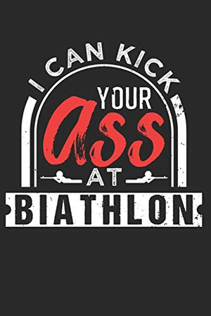 BIATHLON: Biathlon Notebook the perfect gift idea for biathlon athletes or biathlon fans. The paperback has 120 white pages with dot matrix that support you in writing or sketching. - 9781675447734