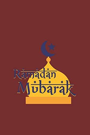 Ramadan Mubarak: Islam I Holidays I Gift I Celebrate - 9781670263476