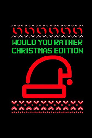 Would You Rather (Christmas Edition): Challenging | Silly | Funny | For Couples, Friends, and Family Gatherings - 9781674572086
