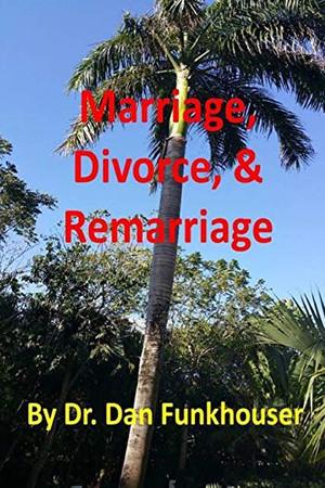 Marriage, Divorce, & Remarriage