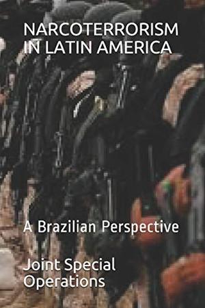 NARCOTERRORISM IN LATIN AMERICA: A Brazilian Perspective