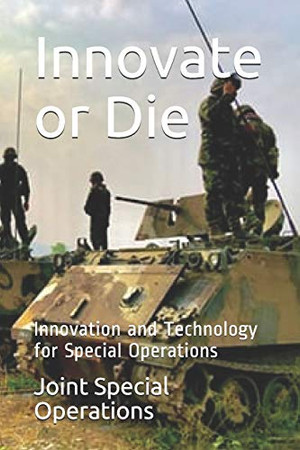Innovate or Die: Innovation and Technology for Special Operations