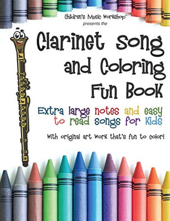 Clarinet Song and Coloring Fun Book: Extra large notes and easy to read songs for kids