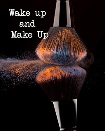 Wake up and Make Up: Make up Face Chart. A Practice Face Chart workbook. (Makeup Charts)