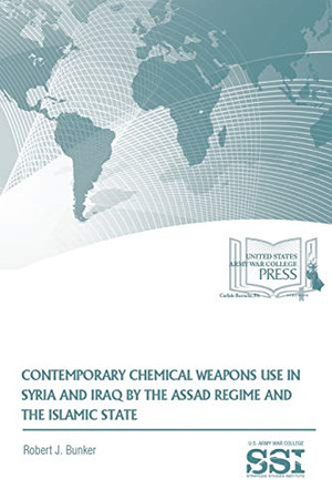 Contemporary Chemical Weapons Use in Syria and Iraq by the Assad Regime and the Islamic State