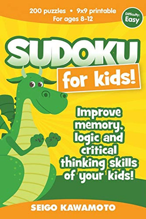 Sudoku for kids 8-12: 200 puzzles 9x9 printable. Improve memory, logic and critical thinking skills of your kids (Difficulty: Easy)