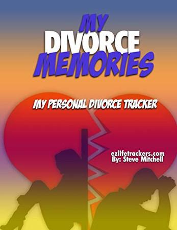 My Divorce Memories: My Personal Divorce Tracker