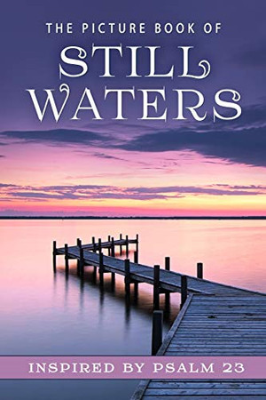 The Picture Book of Still Waters: A Gift Book for Alzheimer's Patients and Seniors with Dementia (Picture Books)