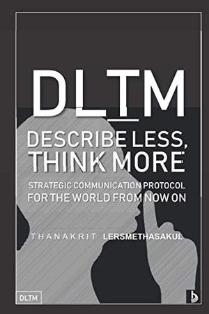 DLTM: Describe Less, Think More (DLTM Series)