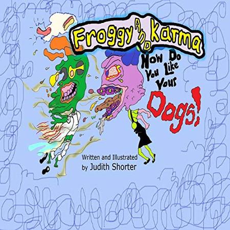 Froggy and Karma: How Do You Like Your Dogs!