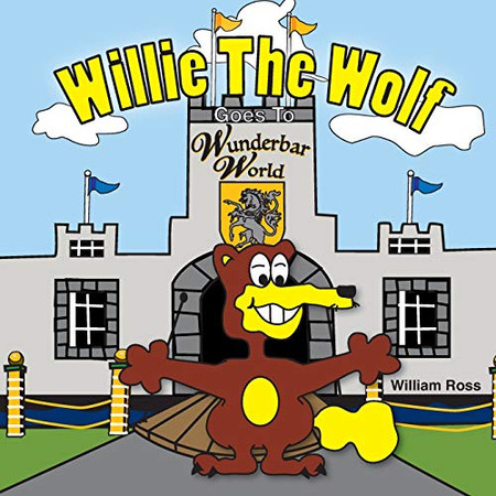 Willie The Wolf Goes To Wunderbar World