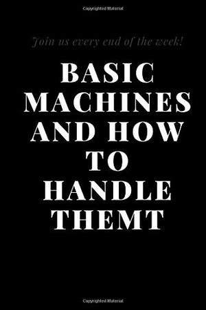 Basic Machines And How To Handle Them