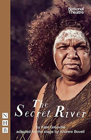 The Secret River: (Stage Version)