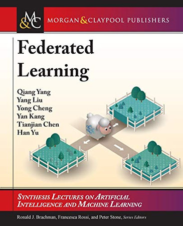 Federated Learning (Synthesis Lectures on Artificial Intelligence and Machine Le) - 9781681736976