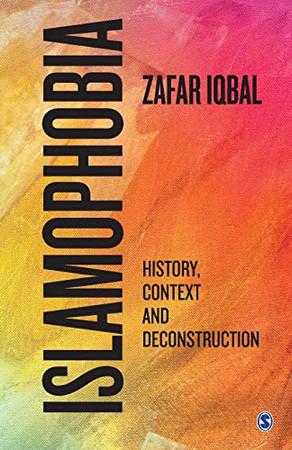 Islamophobia: History, Context and Deconstruction - 9789353881252
