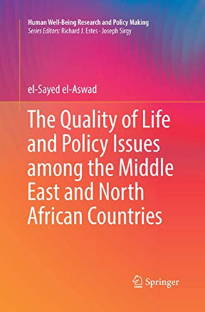 The Quality of Life and Policy Issues among the Middle East and North African Countries (Human Well-Being Research and Policy Making)
