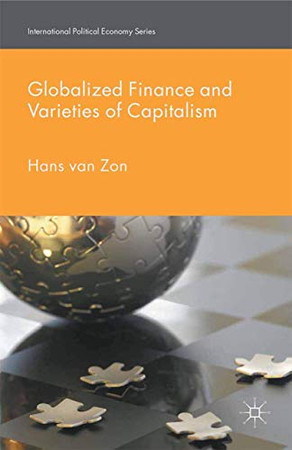Globalized Finance and Varieties of Capitalism (International Political Economy Series)