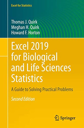 Excel 2019 for Biological and Life Sciences Statistics: A Guide to Solving Practical Problems (Excel for Statistics)