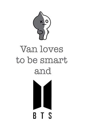 Van loves to be smart and BTS: Notebook for Fans of BTS, Jungkook, K-Pop and BT21 (BTS_EN)