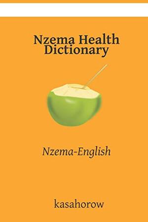 Nzema Health Dictionary: Nzema-English (Nzema kasahorow)
