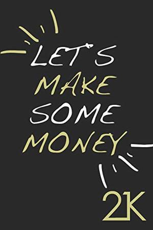 Let`s make some money - 21K: A5 I B5 I 108 Seiten I Organizer I Softcover I Let`s make some money - 21K