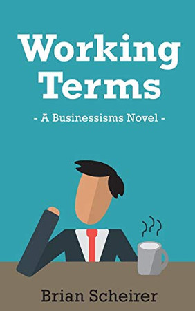 Working Terms: A Businessisms Novel