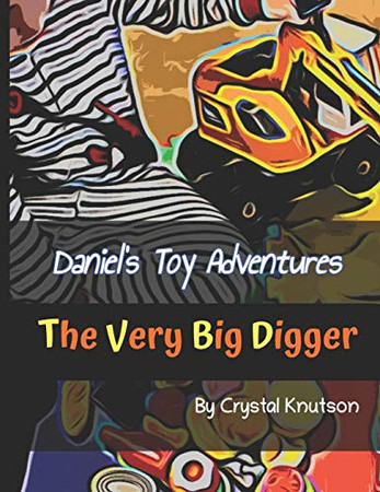 Daniel's Toy Adventures: The Very Big Digger