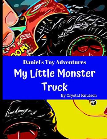 Daniel's Toy Adventures: My Little Monster Truck