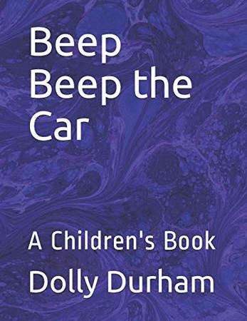 Beep Beep the Car: A Children's Book