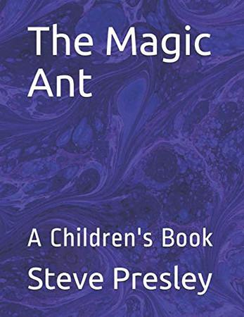 The Magic Ant: A Children's Book