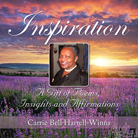 Inspiration: A Gift of Poems, Insights and Affirmations