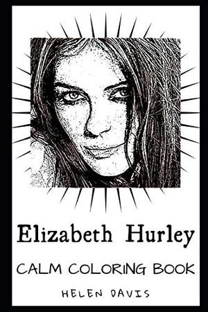 Elizabeth Hurley Calm Coloring Book (Elizabeth Hurley Calm Coloring Books)